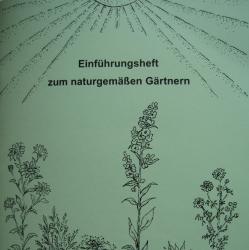 Einführungsheft zum naturgemäßen Gärtnern